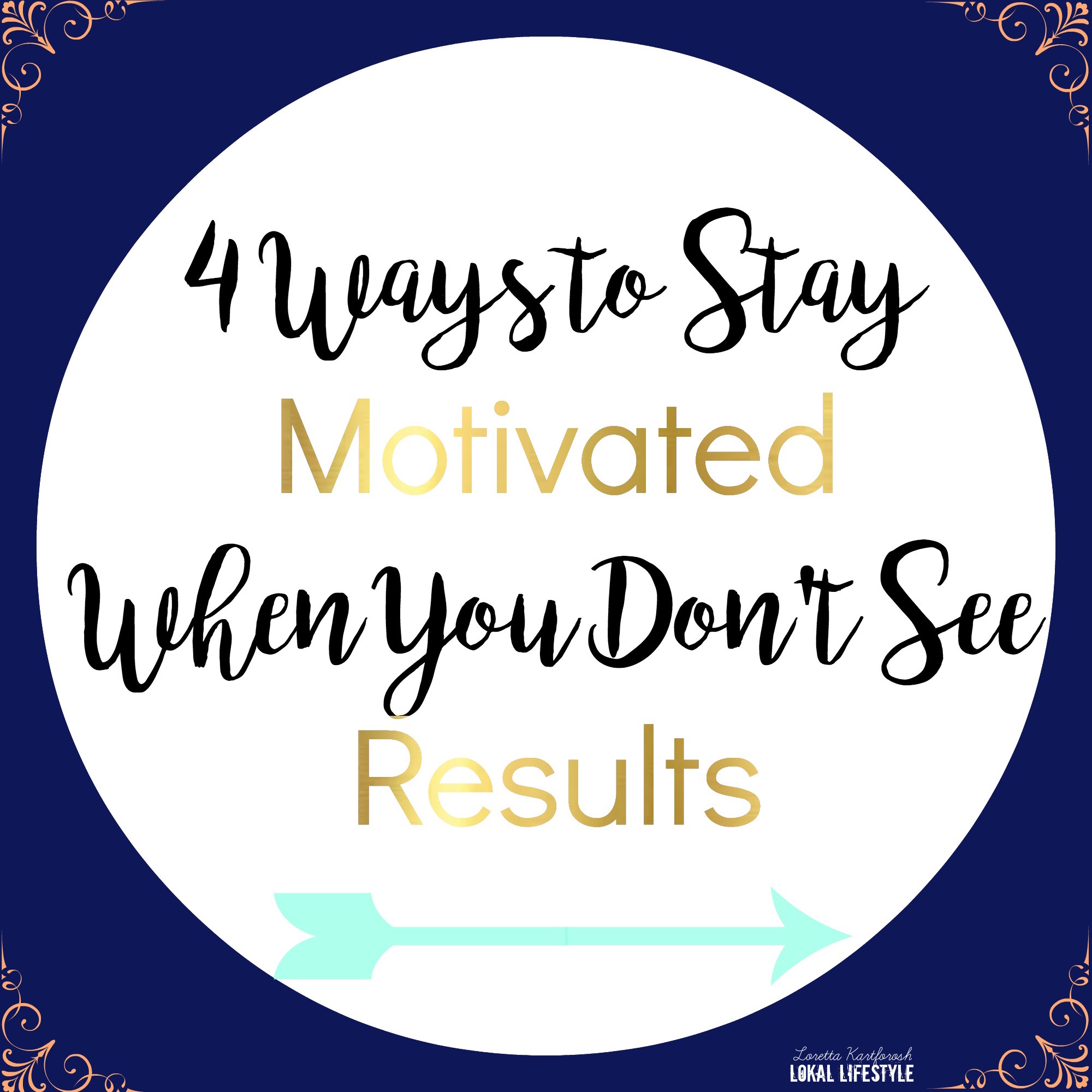 4 Ways to Stay Motivated When You Don't See Results